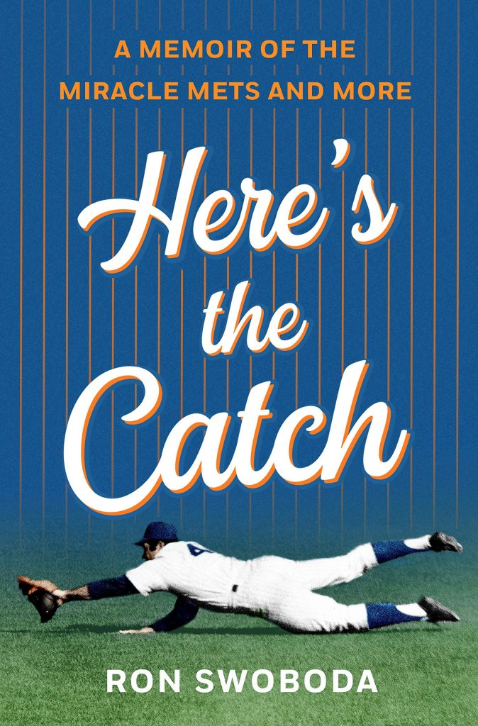 """Ron Swoboda """"Here's the Catch"""" Book Signing in June and July"""
